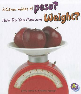 Cmo Mides el Peso?/How Do You Measure Weight? by Thomas K Adamson