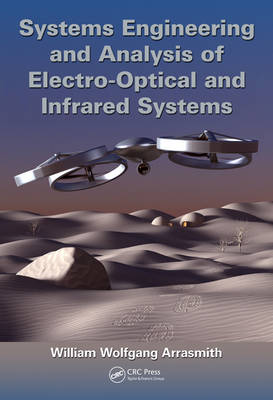 Systems Engineering and Analysis of Electro-Optical and Infrared Systems by William Wolfgang
