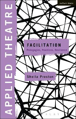 Applied Theatre: Facilitation by Dr. Sheila Preston