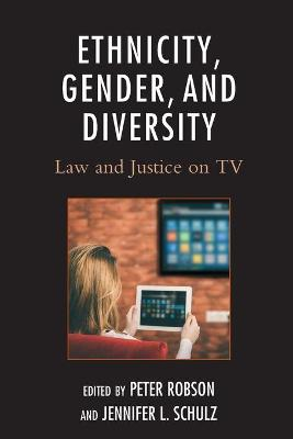 Ethnicity, Gender, and Diversity: Law and Justice on TV by Peter Robson