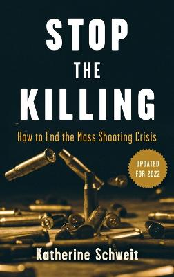 Stop the Killing: How to End the Mass Shooting Crisis book