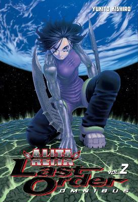 Battle Angel Alita: Last Order Omnibus 2 by Yukito Kishiro