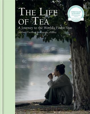 The Life of Tea by Michael Freeman