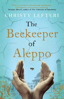 The Beekeeper of Aleppo: The must-read million copy bestseller by Christy Lefteri