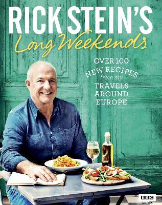 Rick Stein's Long Weekends book