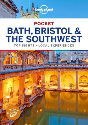 Lonely Planet Pocket Bath, Bristol & the Southwest by Lonely Planet