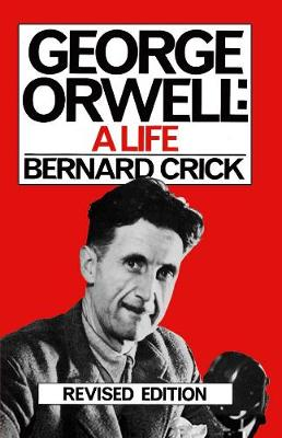 George Orwell by Bernard Crick