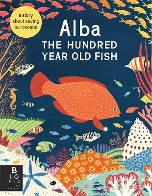 Alba the Hundred Year Old Fish by Lara Hawthorne