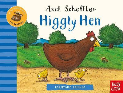 Farmyard Friends: Higgly Hen by Axel Scheffler