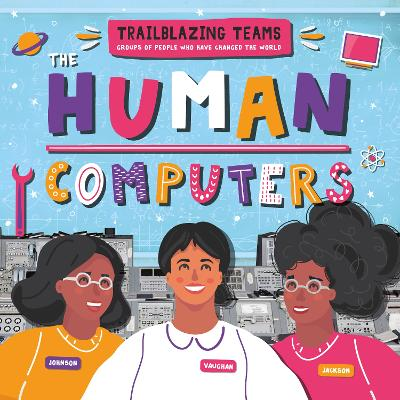 The Human Computers by Emilie Dufresne