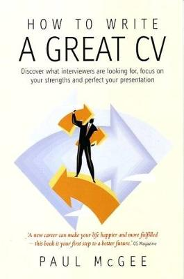 How To Write A Great CV, 2nd Edition by Paul McGee