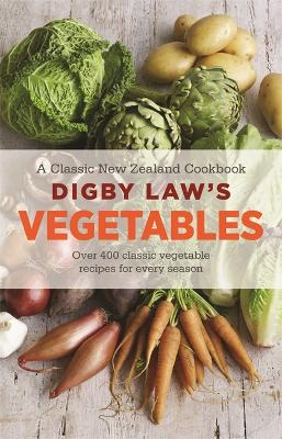 Digby Law's Vegetables Cookbook by Hachette Australia