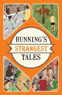 Running's Strangest Tales by Iain Spragg