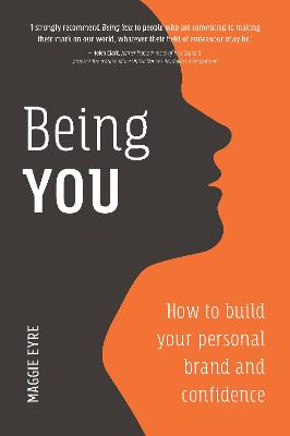 Being You: How to Build Your Personal Brand and Confidence book