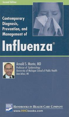 Contemporary Diagnosis, Prevention and Mangement of Influenza by Arnold S Monto