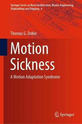 Motion Sickness: A Motion Adaptation Syndrome by Thomas G. Dobie