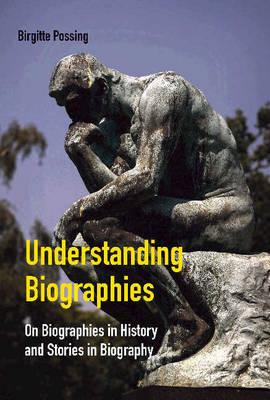Understanding Biographies by Birgitte Possing