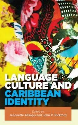 Language, Culture and Caribbean Identity by Jeannette Allsopp