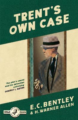 Trent's Own Case (Philip Trent, Book 2) by E. C. Bentley