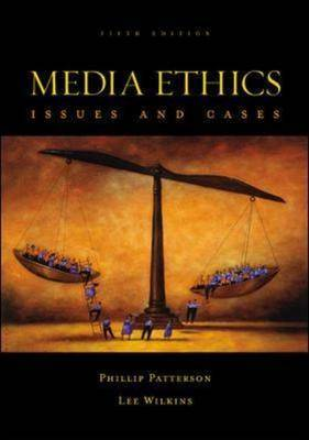 Media Ethics with Website by Philip Patterson
