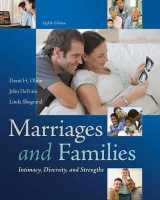 Marriages and Families: Intimacy, Diversity, and Strengths by David H Olson