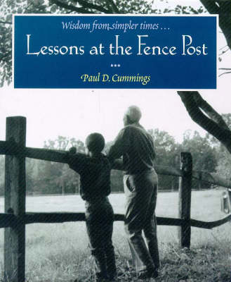 Lessons at the Fence Post by Paul D. Cummings
