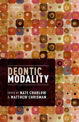 Deontic Modality by Matthew Chrisman