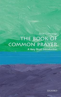 The Book of Common Prayer: A Very Short Introduction by Brian Cummings