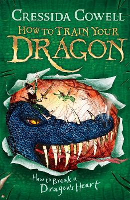 How to Train Your Dragon: #8 How to Break a Dragon's Heart by Cressida Cowell