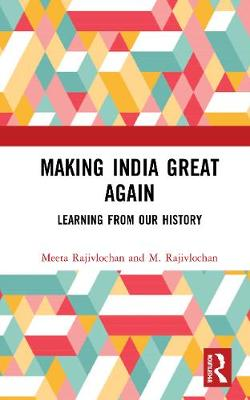 Making India Great Again: Learning from our History book