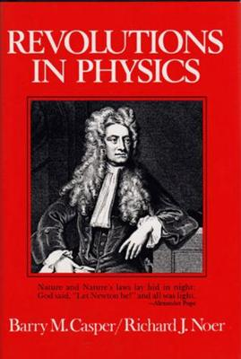 Revolutions in Physics by Barry M. Casper