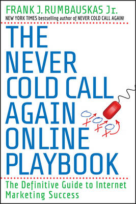 Never Cold Call Again Online Playbook by Frank J. Rumbauskas