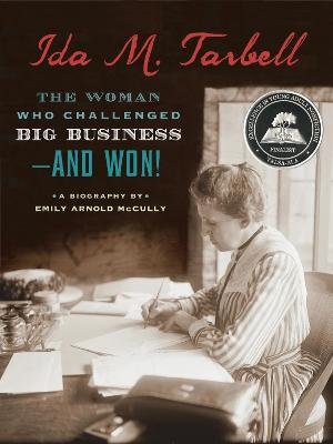 Ida M. Tarbell: The Woman Who Challenged Big Business--and Won! by Emily Arnold McCully