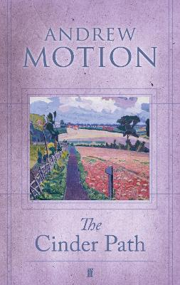 The Cinder Path by Sir Andrew Motion