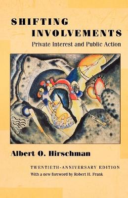 Shifting Involvements by Albert O. Hirschman