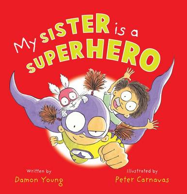 My Sister is a Superhero by Damon Young