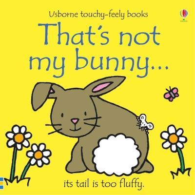 That's not my bunny... by Fiona Watt