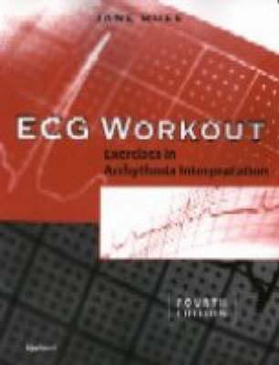 ECG Workout: Exercises in Arrhythmia Interpretation by Jane Huff