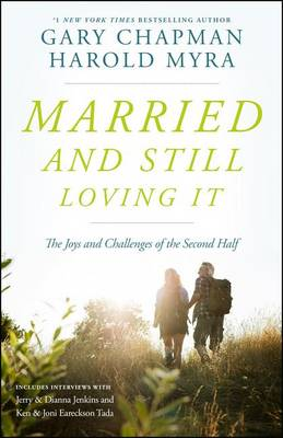 Married and Still Loving It by Gary Chapman