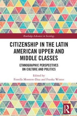Citizenship in the Latin American Upper and Middle Classes: Ethnographic Perspectives on Culture and Politics book