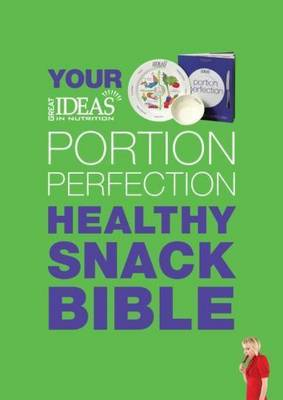 Your Portion Perfection Healthy Snack Bi by Amanda Clark