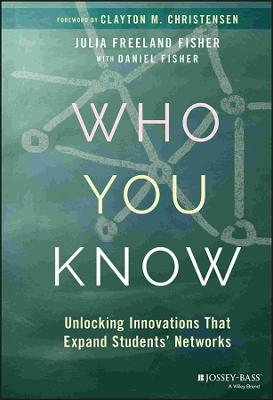 Who You Know by Julia Freeland Fisher