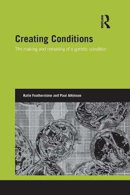 Creating Conditions by Katie Featherstone