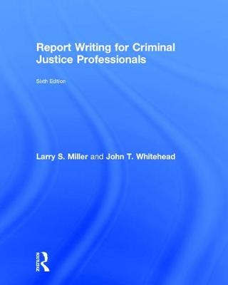 Report Writing for Criminal Justice Professionals book