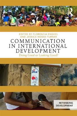 Communication in International Development by Florencia Enghel