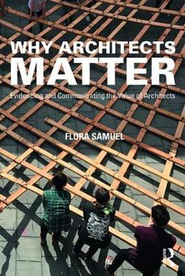 Why Architects Matter by Flora Samuel