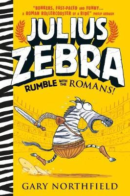 Julius Zebra: Rumble with the Romans! by Gary Northfield
