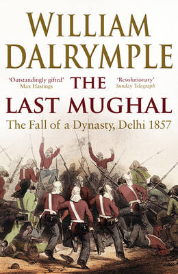 Last Mughal by Dalrymple William
