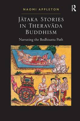 Jataka Stories in Theravada Buddhism by Naomi Appleton