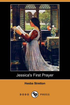 Jessica's First Prayer (Dodo Press) book